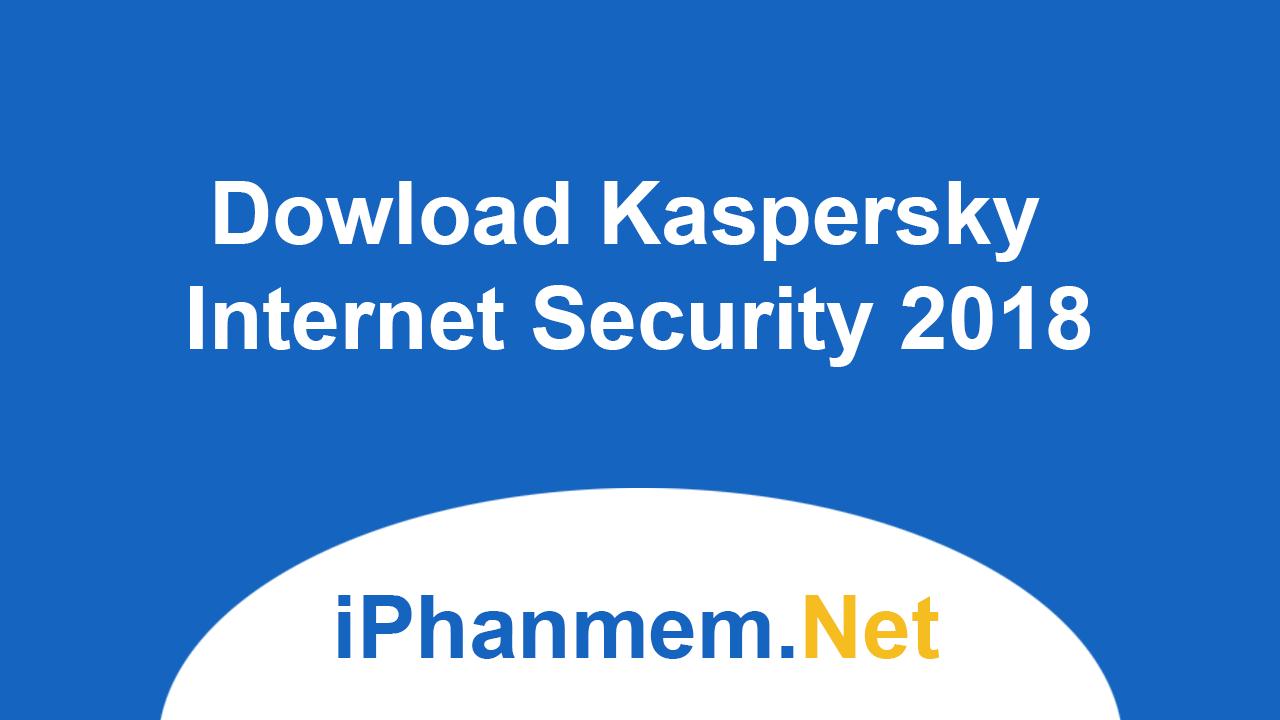 Download Kaspersky Internet Security 2018