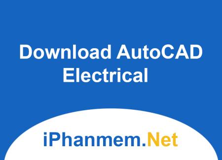 Download AutoCAD Electrical - Công cụ vẽ sơ đồ mạnh điện