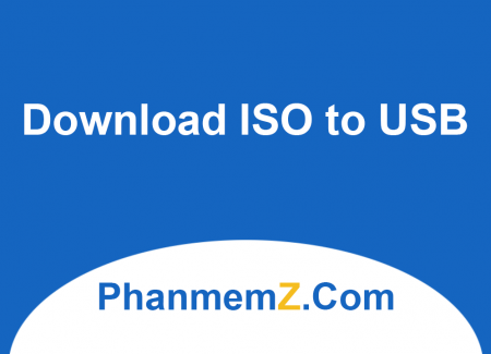 Download ISO to USB - Ghi file ISO ra USB miễn phí