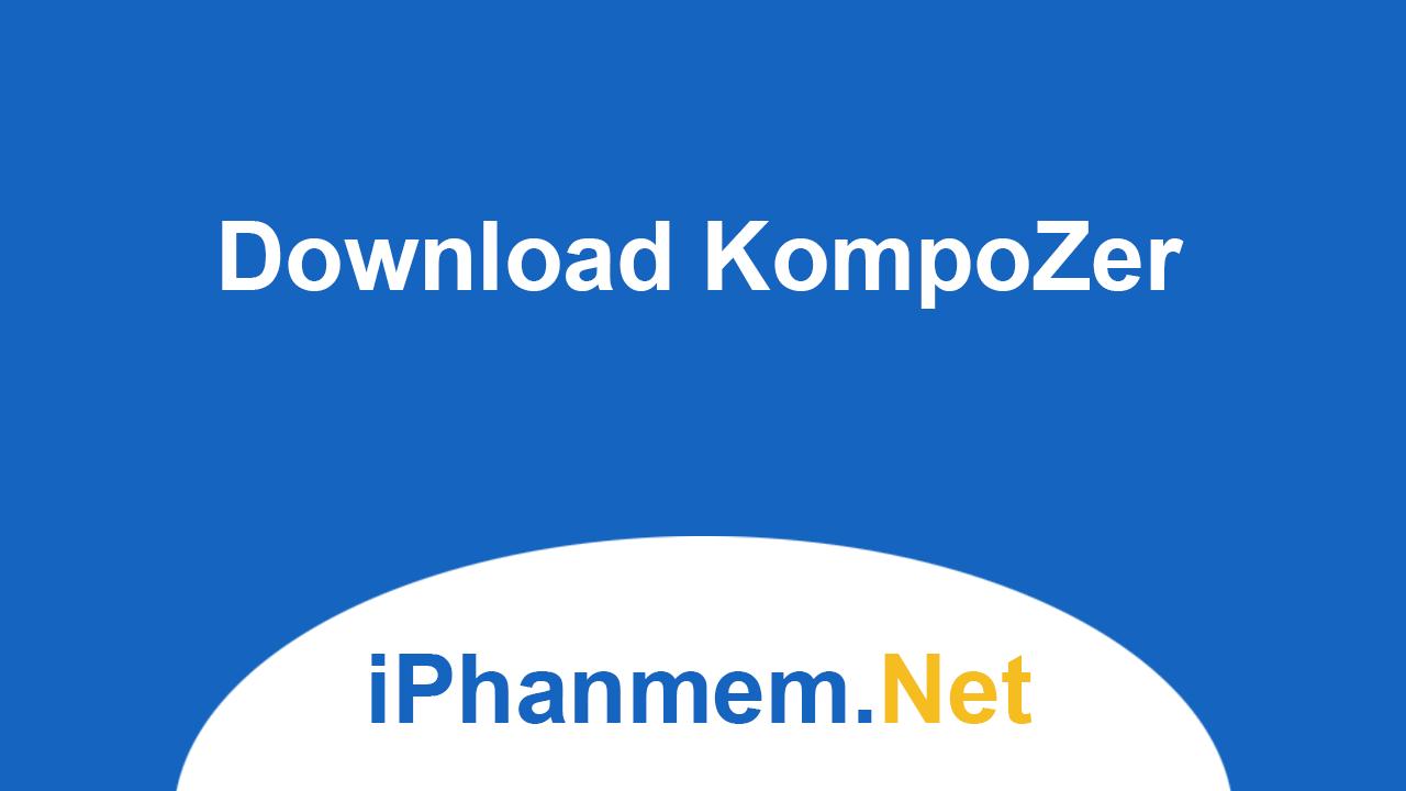 Download KompoZer - Thiết kế website, quản lý nội dung Web