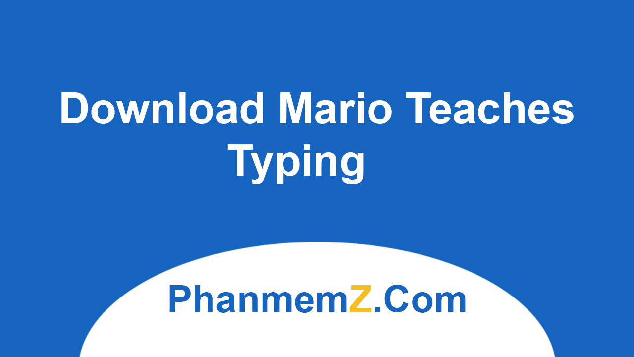Download Mario Teaches Typing - Luyện gõ 10 ngón cùng Game Mario