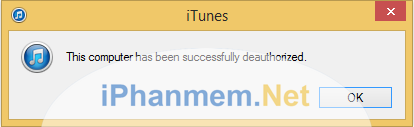 Hủy cấp phép máy tính trong iTunes.